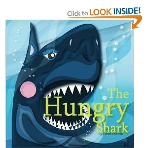 The Hungry Shark (9781475286991): Tamia Sheldon: Books