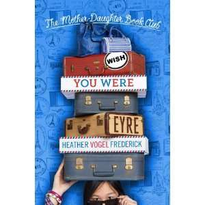 Wish You Were Eyre (Mother Daughter Book Club