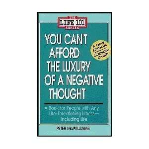 the Luxury of a Negative Thought (A Book for People with Any Life