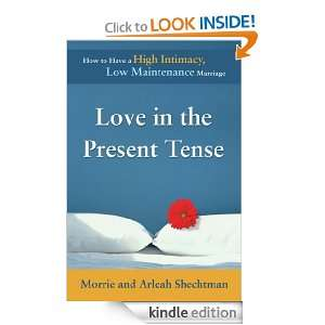 Present Tense How to Have a High Intimacy, Low Maintenance Marriage