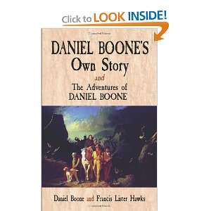Daniel Boones Own Story & The Adventures of Daniel Boone