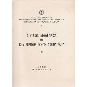 Sintesis Biografica De Don Enrique Lynch Arribalzaga