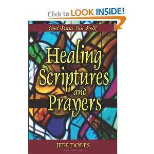 Healing Scriptures and Prayers (9780974474816): Jeff Doles: Books