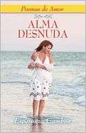 Alma Desnuda, Poemas De Amor Esperanza Gamboa
