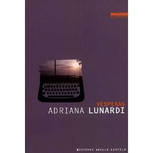Vésperas (French Edition) (9782070789535): Adriana Lunardi: Books