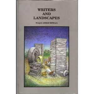 Writers And Landscapes (9789693500806): Waqas Ahmad Khwaja: Books