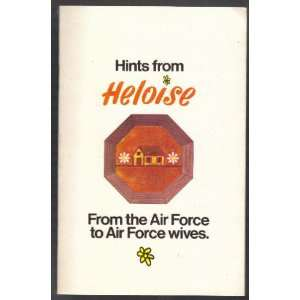 Heloise   Form the Air Force to Air Force Wives Heloise Bowles Books