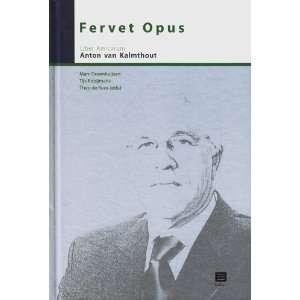Fervet Opus: Liber Amicorum Anton Van Kalmthout