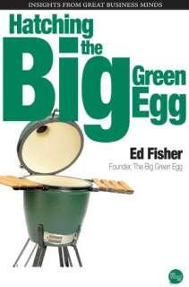 Big Green Egg Cookbook Celebrating the Worlds Best