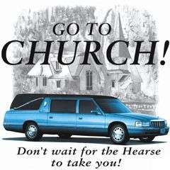 SHIRTS APPAREL HEARSE CHURCH GOD JESUS CHRIST FUNERAL STEEPLE DEATH