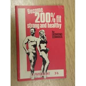 bodybuilding and health course for men and women.: Desmond. Edwards