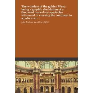 witnessed in crossing the continent in a palace car . .: John Richard