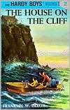 The House on the Cliff (Hardy Boys Mystery Stories Series #2)