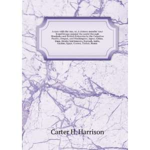 tour from Chicago ar: Harrison. Carter Henry. 1825 1893.: Books