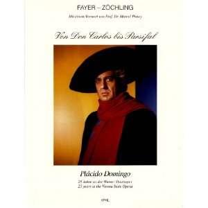 Von Don Carlos bis Parsifal Placido Domingo, 25 Jahre an