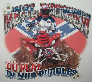 Tshirt: Real Women Play In Mud 4 Wheelin Redneck Rebel Rose ATV