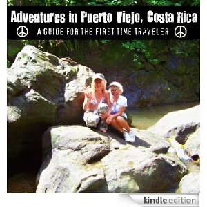 Adventures in Puerto Viejo, Costa RicaA Guide for the First Time