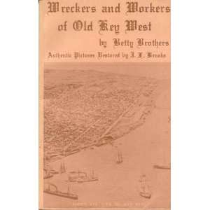 Wreckers & workers of old Key West Authentic photos