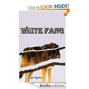 White Fang (Carefully formatted by Timeless Classic Books) Jack