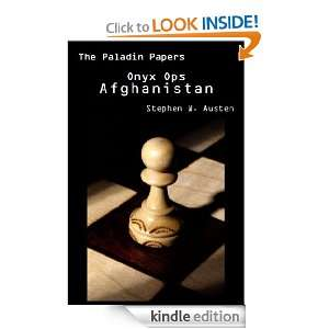 Onyx Ops Afghanistan (The Paladin Papers): Stephen W. Austen: