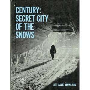 Century: Secret city of the snows: Lee David Hamilton: Books