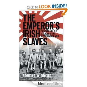 Irish Slaves Prisoners of the Japanese During the Second World War