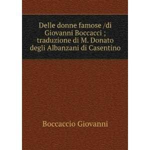 di M. Donato degli Albanzani di Casentino Boccaccio Giovanni Books