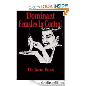 Dominant Females In Control Dr Jane Foxx  Kindle Store
