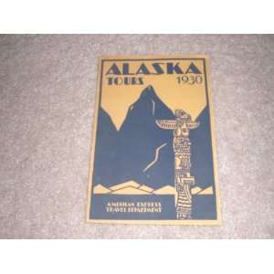 Tours of Alaska 1930: american express travel department: Books