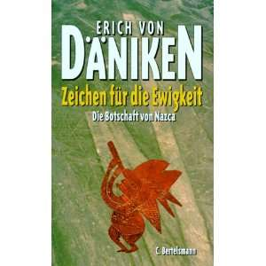 Die Botschaft von Nazca (9783570017302): Erich von Däniken: Books