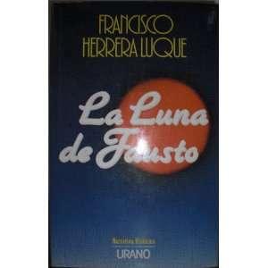 La Luna de Fausto (9788486344986): Francisco Herrera Luque: Books