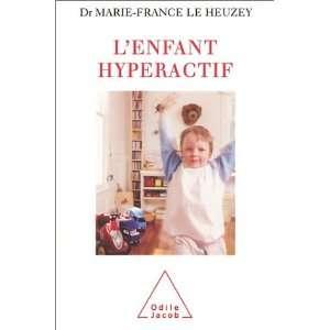 enfant hyperactif: .fr: Marie France Le Heuzey: Livres