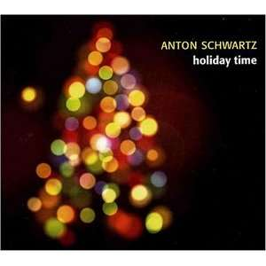 Holiday Time Anton Schwartz Music