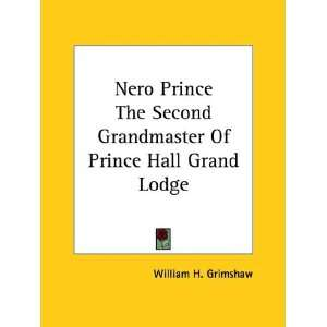 Nero Prince The Second Grandmaster Of Prince Hall Grand