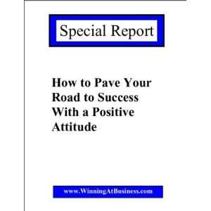 Your Road To Success With a Positive Attitude Debra Schmidt Books
