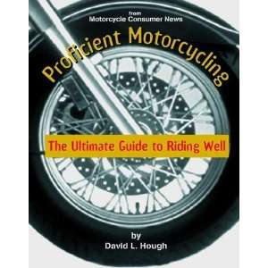 The Ultimate Guide to Riding Well [Paperback]: David L. Hough: Books