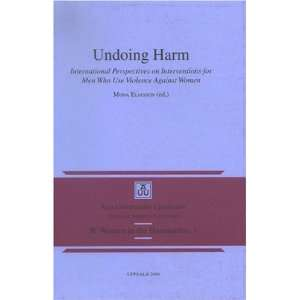 Undoing Harm: International Perspectives on Interventions for Men Who
