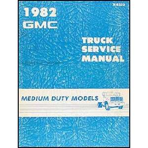 1982 GMC Medium Duty Truck Repair Shop Manual Original 4500