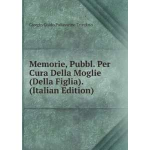 Figlia). (Italian Edition) Giorgio Guido Pallavicino Trivulzio Books