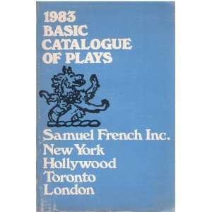 1983 Basic Catalogue of Plays Samuel French Inc.  Books