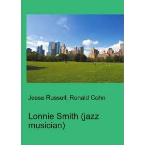 Lonnie Smith (jazz musician) Ronald Cohn Jesse Russell