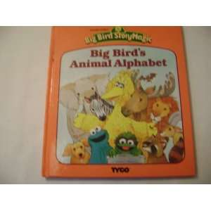 : Big Birds Animal Alphabet (Big Bird Story Magic): Ray Sipherd, Tom