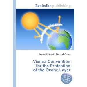 the Protection of the Ozone Layer: Ronald Cohn Jesse Russell: Books