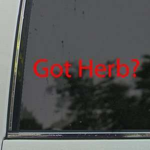 Got Herb? Red Decal Pot Weed Marijuana Window Red Sticker