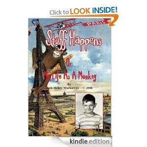 Or My Life As A Monkey Jack Henry Markowitz  Kindle Store