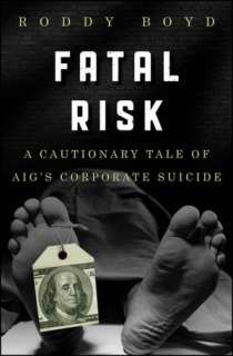 BARNES & NOBLE  Fatal Risk: A Cautionary Tale of AIGs Corporate