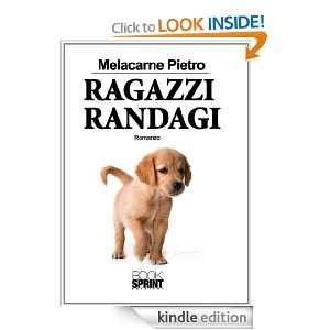 Ragazzi randagi (Italian Edition) Pietro Melacarne