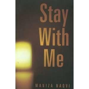 Stay With Me (9789698784676): Maniza Naqvi: Books