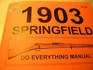 New Gun Book 1903 Springfield Rifle Do Everthing Manual Instruction