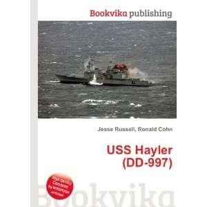 USS Hayler (DD 997): Ronald Cohn Jesse Russell: Books